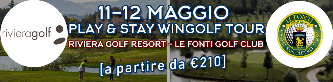 11-12 Maggio PLAY & STAY WINGOLF TOUR - RIVIERA GOLF RESORT